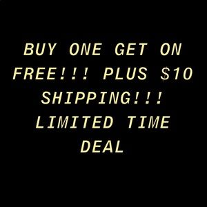 BUY ONE ITEM GET ONE FREE PLUS $10 SHIPPING!!!